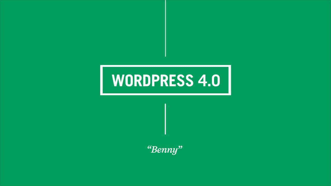 WordPress 4.0 – Benny –  wurde veröffentlicht