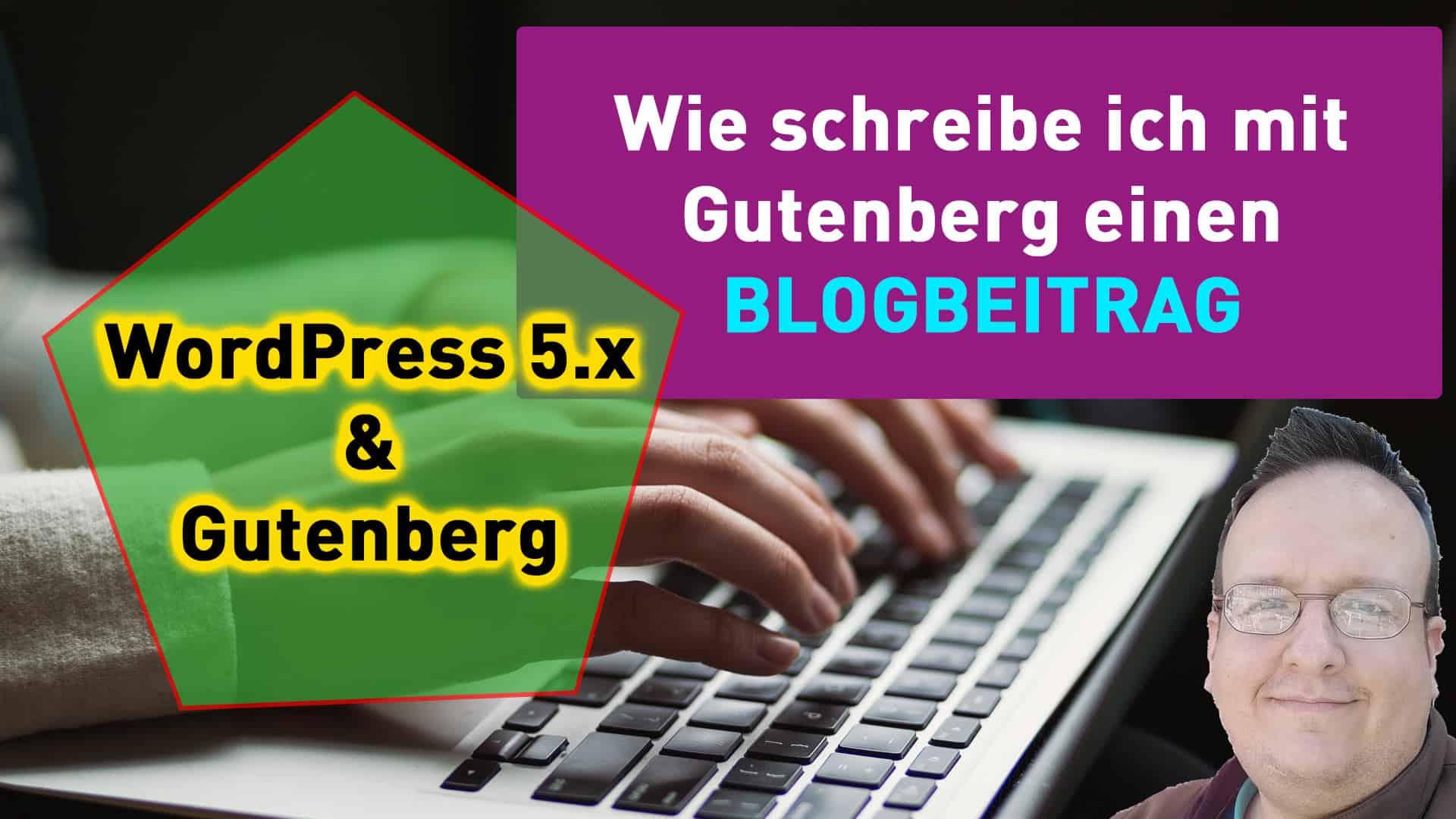 Wie schreibe ich mit Gutenberg einen Blogbeitrag?