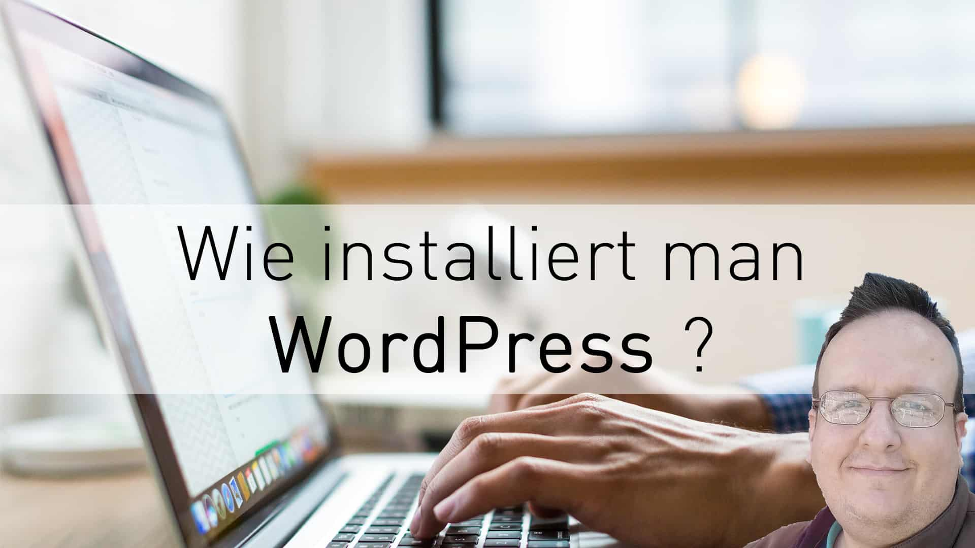 Wie installiert man WordPress?