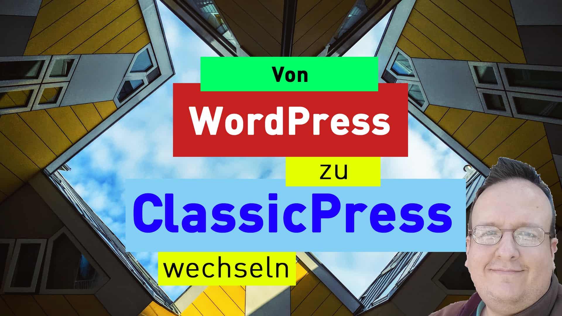youtube wordpress zu classicpress umsteigen - Redesign Weihnachtsgeschenk für den Chefblogger Blog