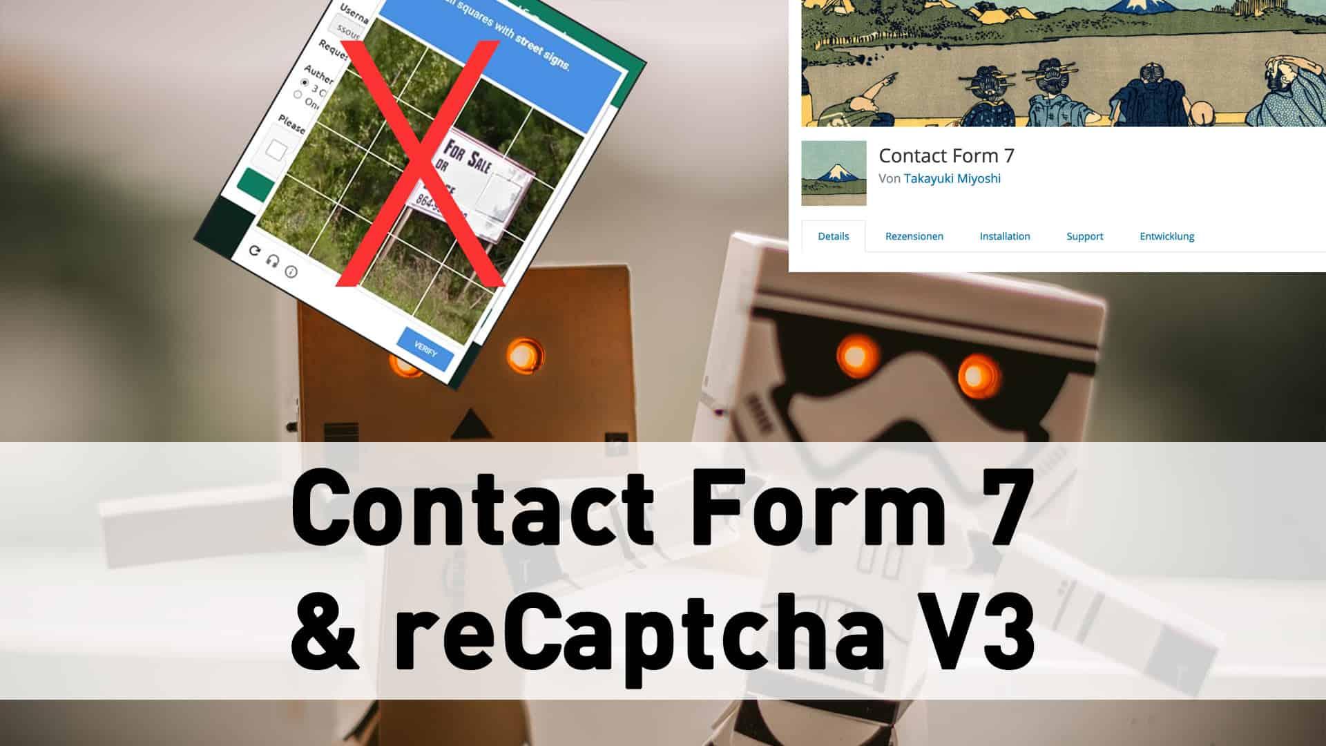 Contact Form 7 und Google ReCaptcha V3 – wie verbindet man das?