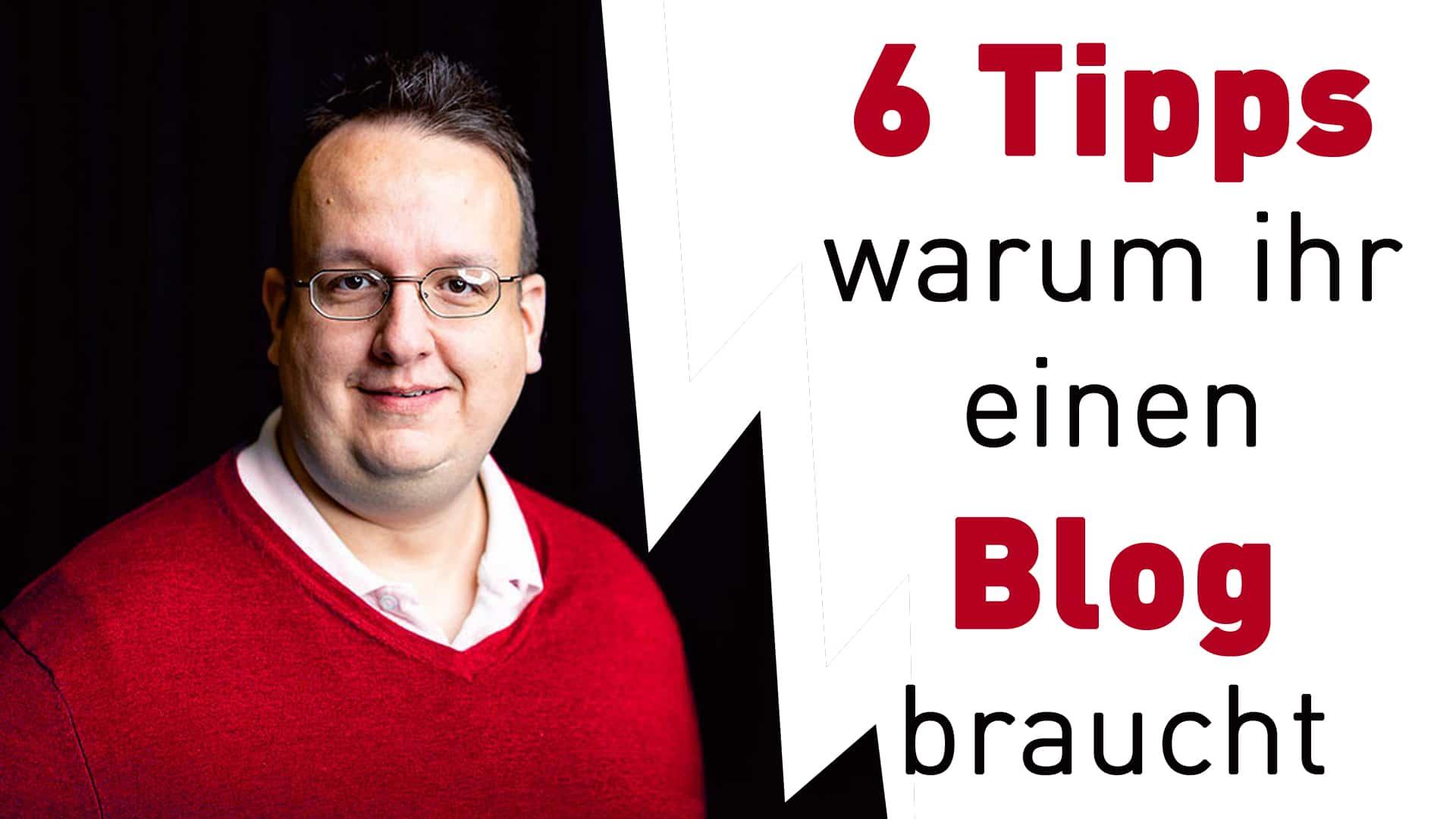 6 Tipps – Warum ihr unbedingt einen Blog braucht
