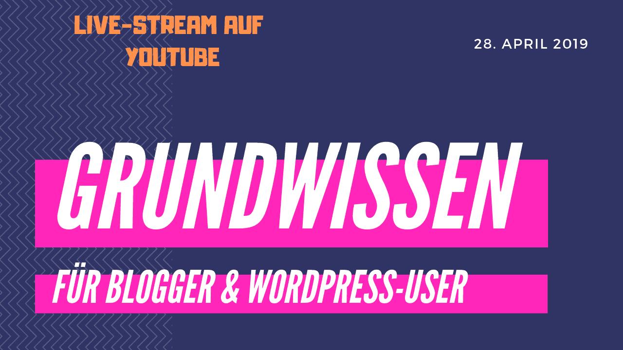 Livestream – GRUNDWISSEN FÜR BLOGGER UND WORDPRESS-USER