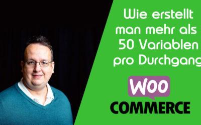 Woocommerce: Wie erstellt man mehr als 50 Variablen pro Durchgang