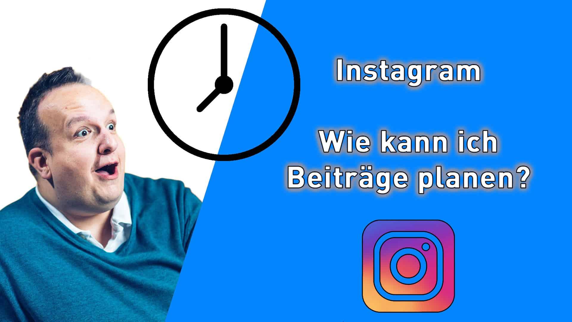 Wie kann ich Instagram Posts planen?