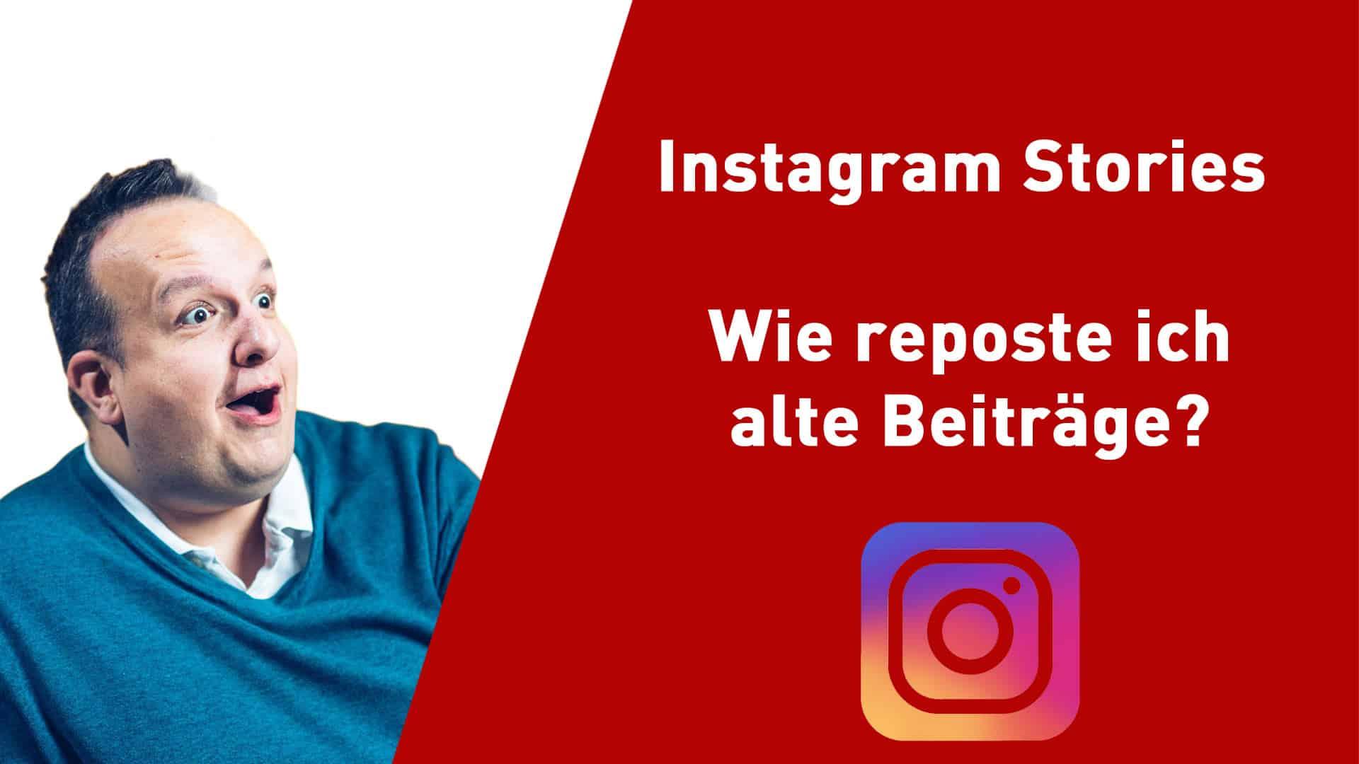 Instagram Wie kann ich alte Storys nochmal veröffentlichen?