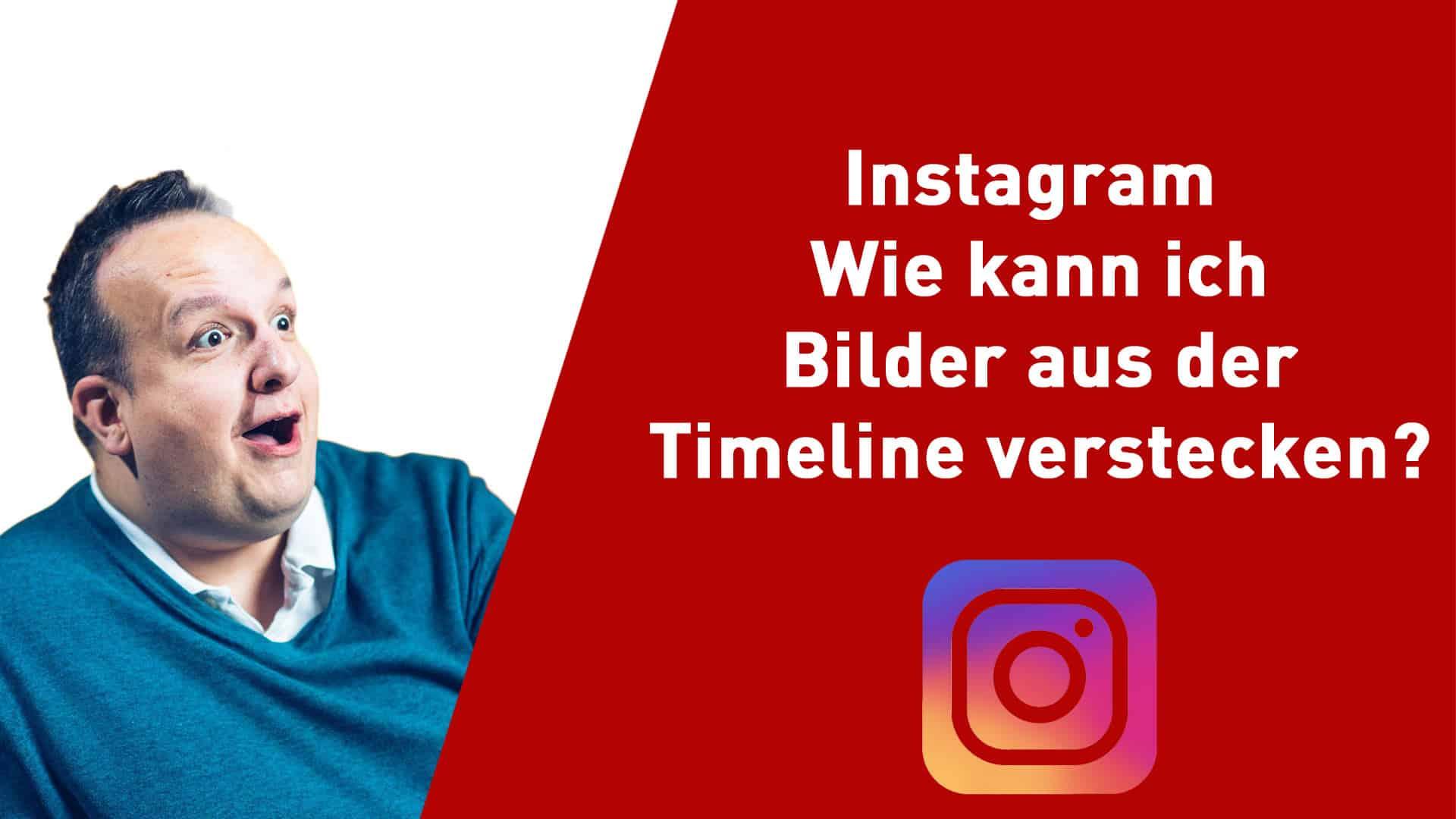 Instagram: Wie kann ich Bilder in meiner Timeline verstecken?