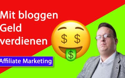 Wie kann ich mit Affiliate und bloggen Geld verdienen?