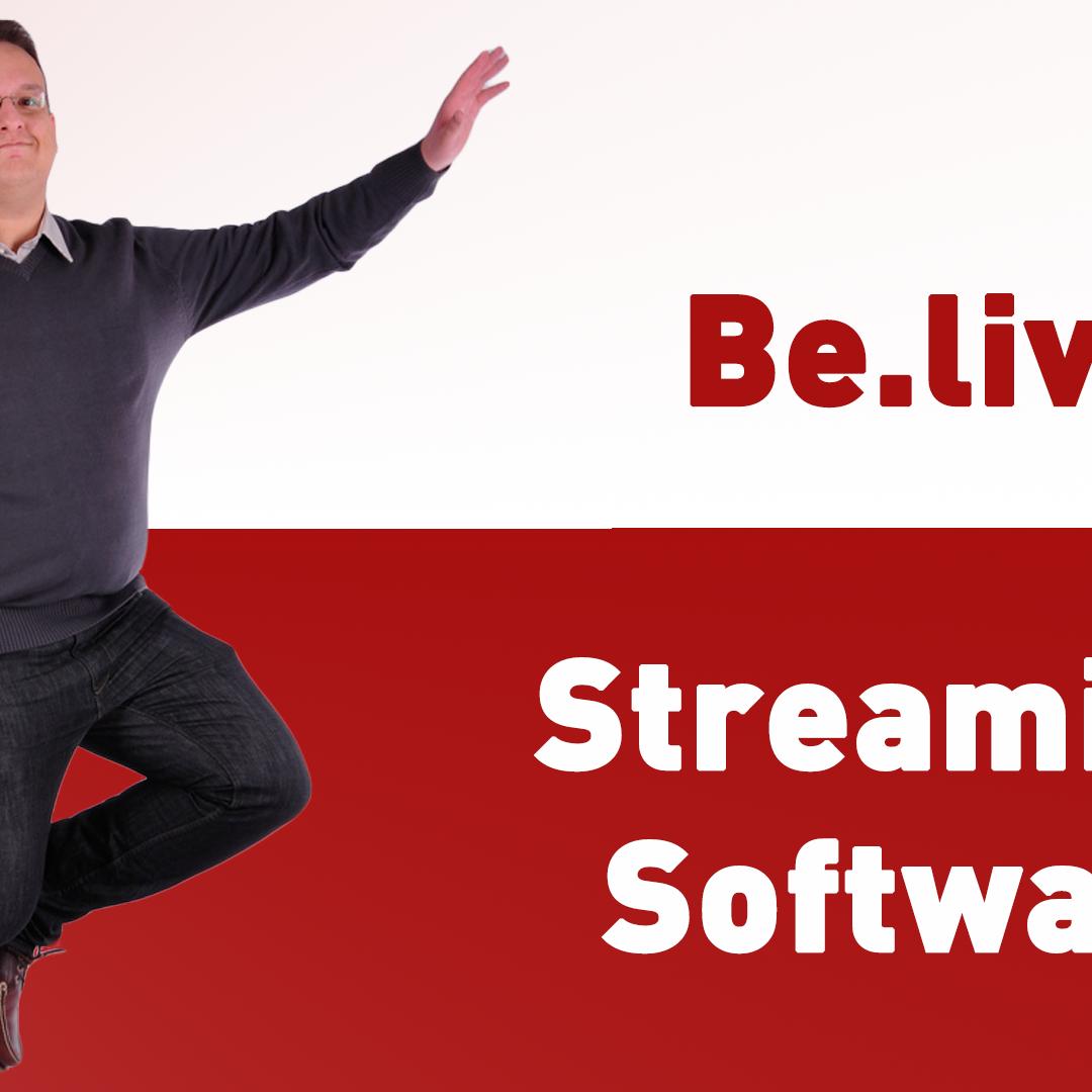 Be.Live / belive.tv – Professional LIVE Streaming Software