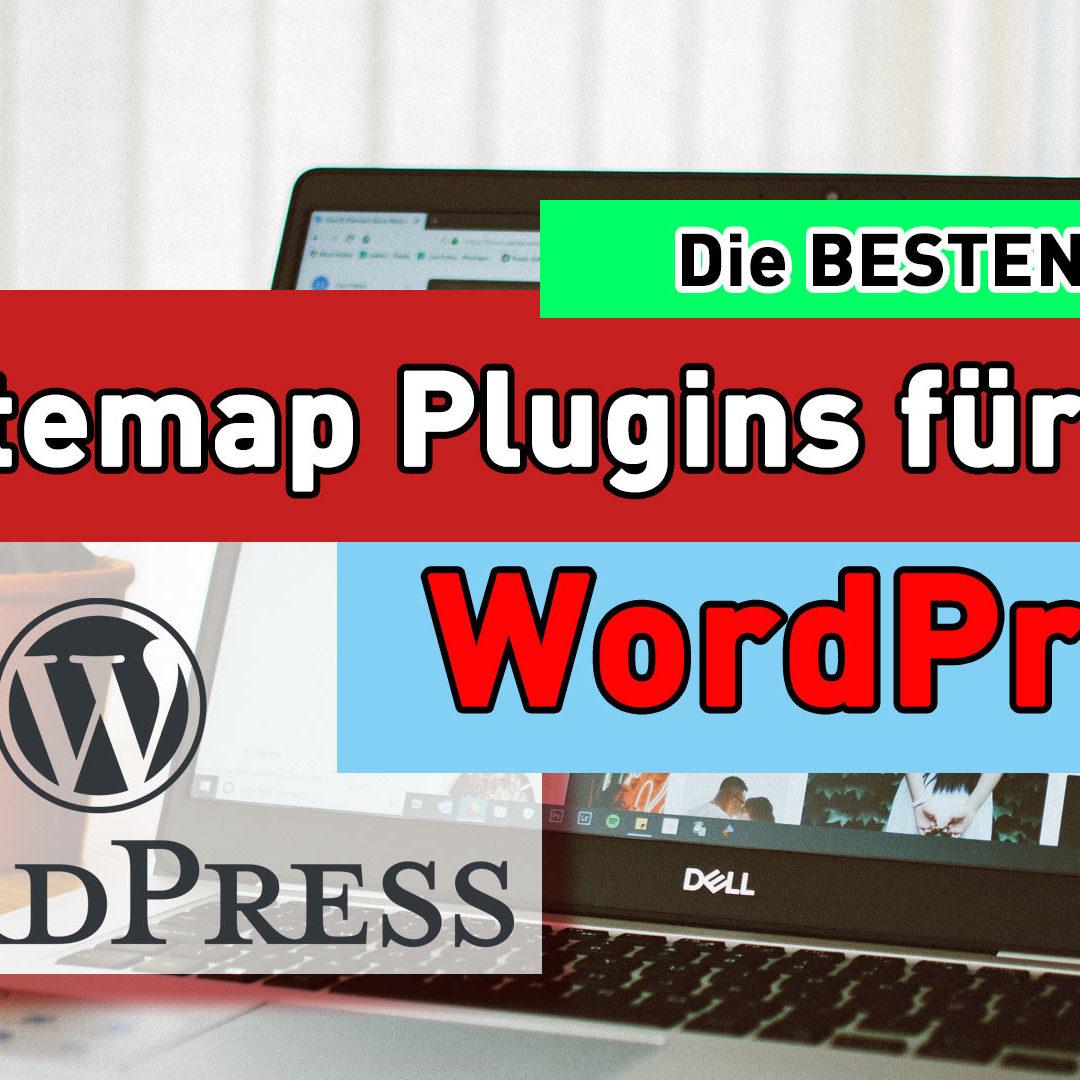 Welche WordPress Plugins machen eine gute XML Sitemap?