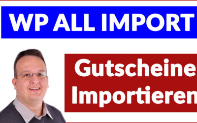 WooCommerce Gutscheine mit WP All Import in WordPress importieren