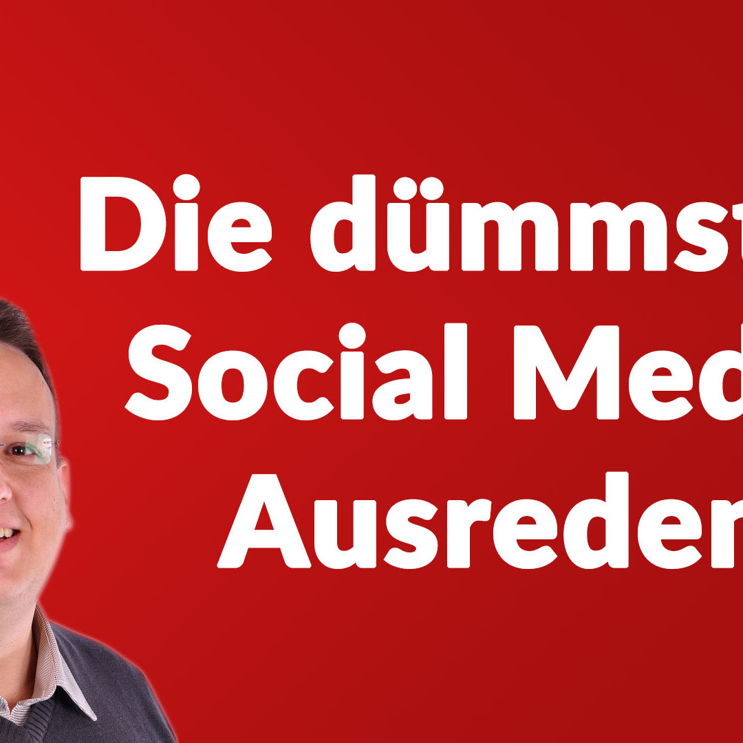 Die dümmsten Social Media Marketing Ausreden