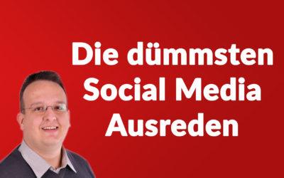 Die dümmsten Social Media Marketing Ausreden