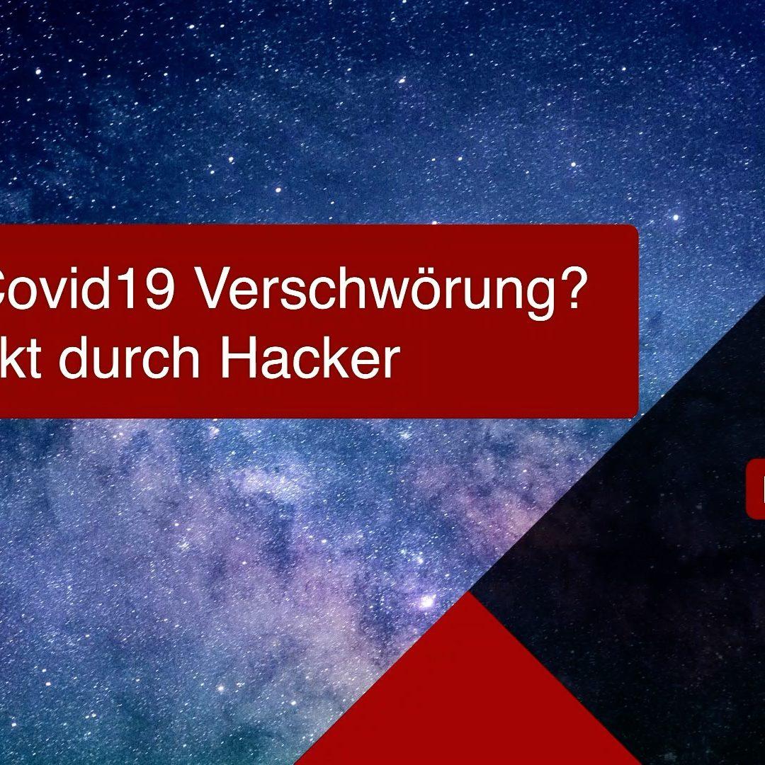 Covid19 Verschwörung? Aufgedeckt durch Hacker!! Was lernen wir daraus?
