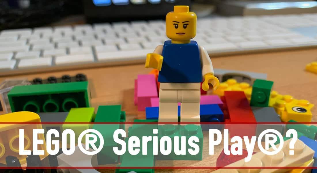LEGO® Serious Play®? Was ist denn das?