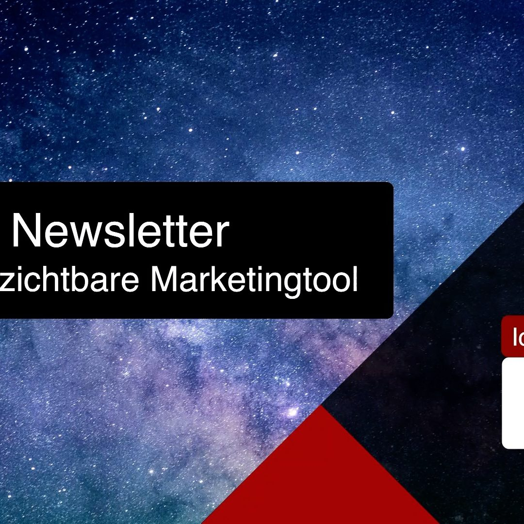 Newsletter, das unverzichtbare Marketingtool