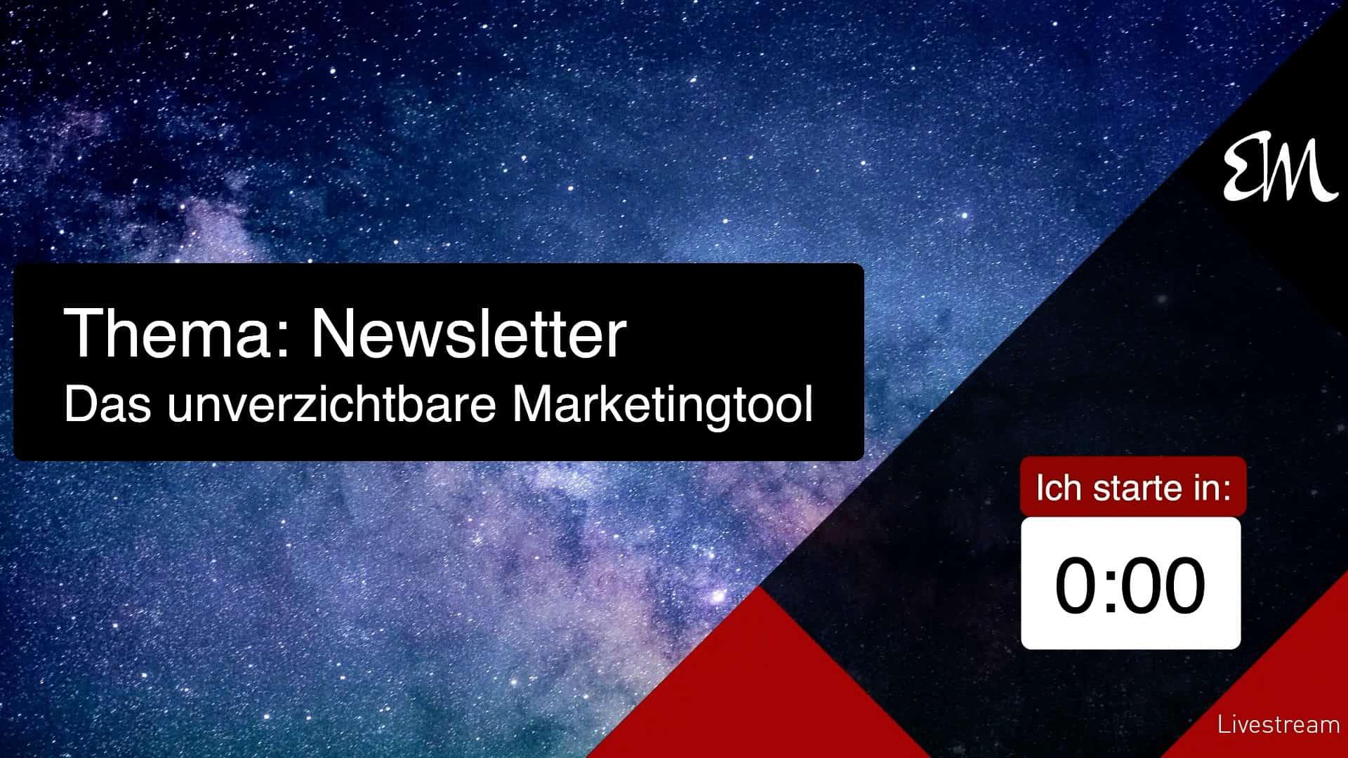 Newsletter, das unverzichtbare Marketingtool