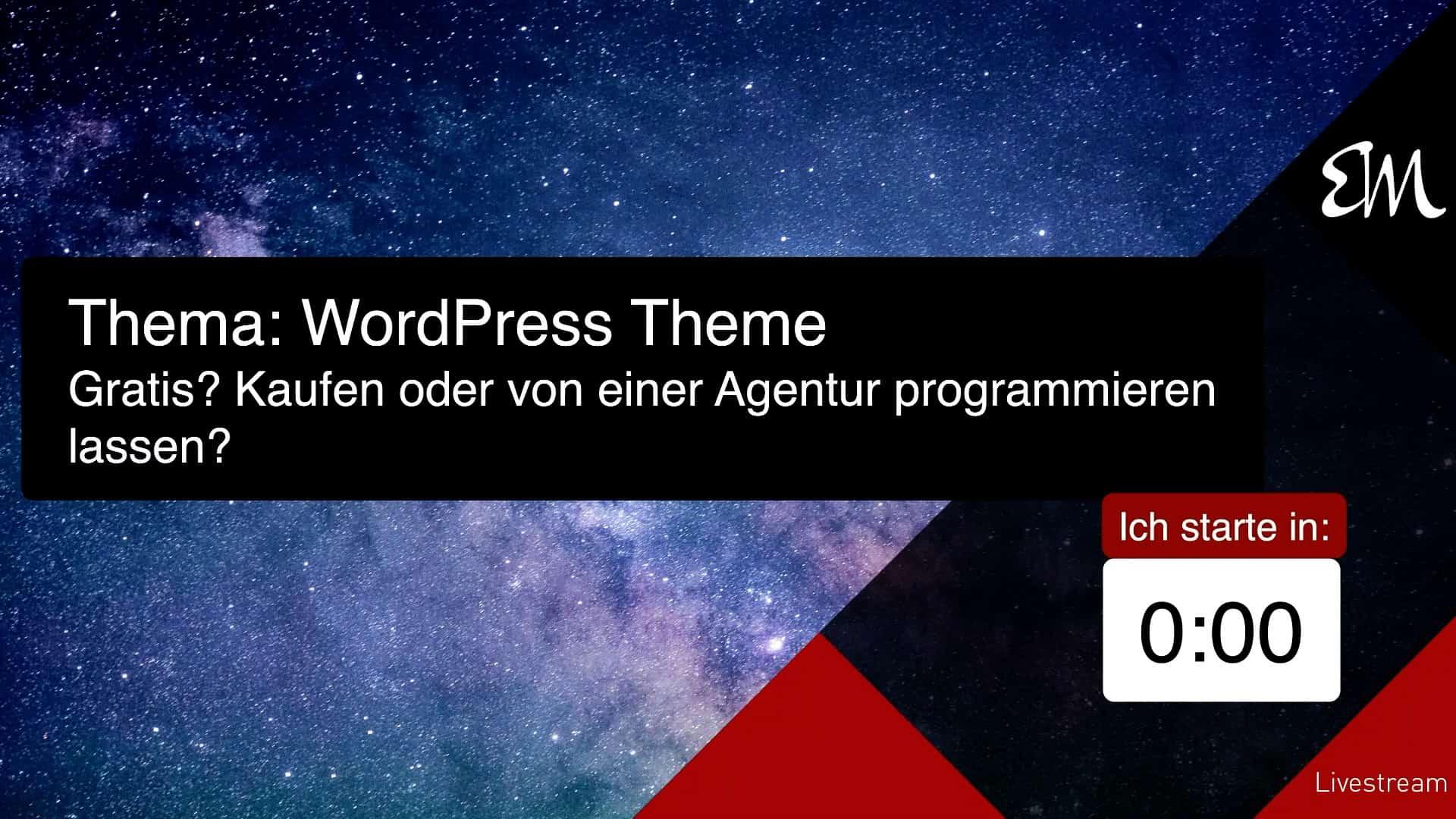 WordPress Theme – Gratis, kaufen oder von einer Agentur entwickeln lassen?