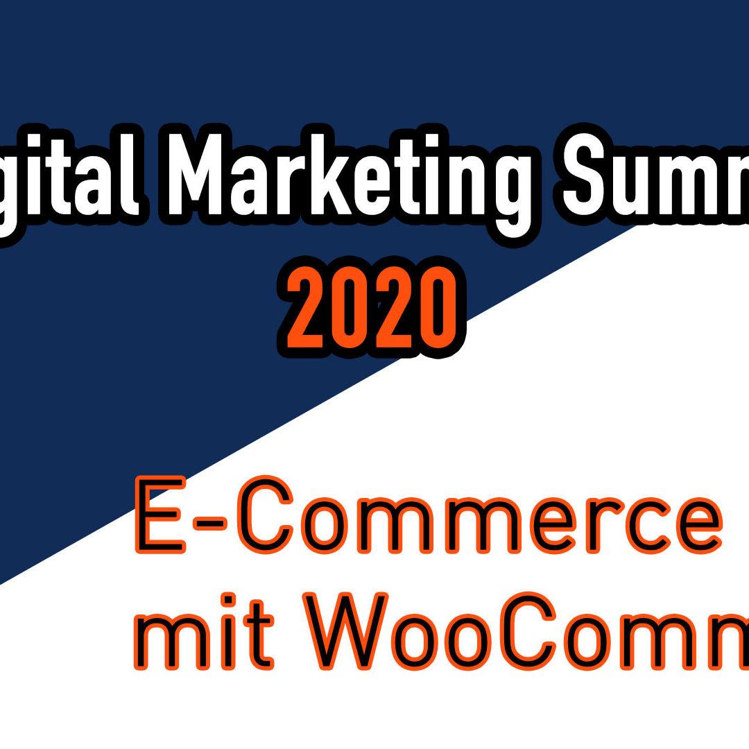 Mein Referat am Digital Marketing Summit 2020 – E-Commerce (mit WooCommerce)