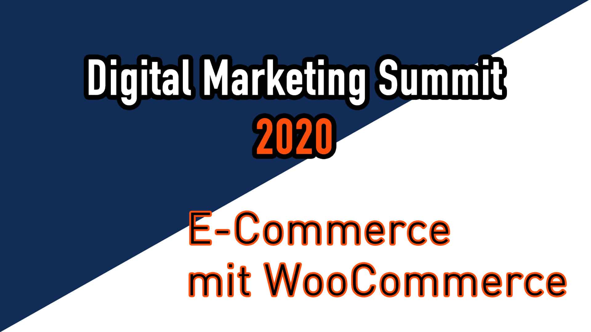 Mein Referat am Digital Marketing Summit 2020 – E-Commerce (mit WooCommerce)