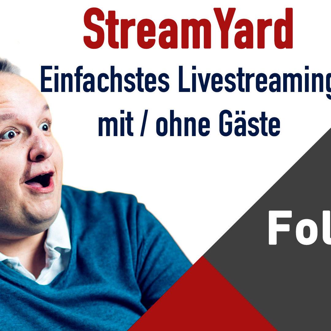 Streamyard – einfachstes Livestreaming mit oder ohne Gäste #Liveshow