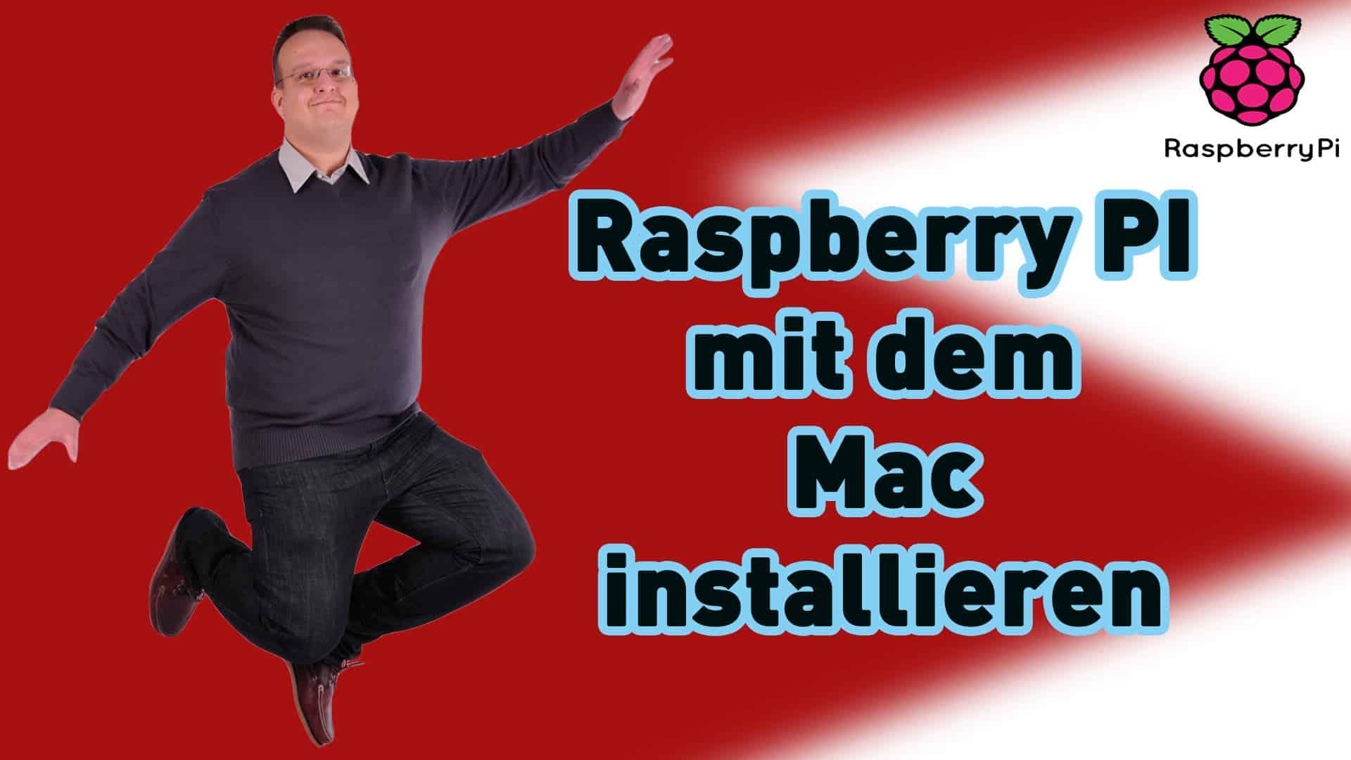 Wie installiert man einen Raspberry PI am Mac