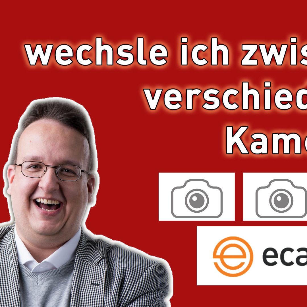 ECamm Live: Wie wechsle ich zwischen den verschiedenen Kameras