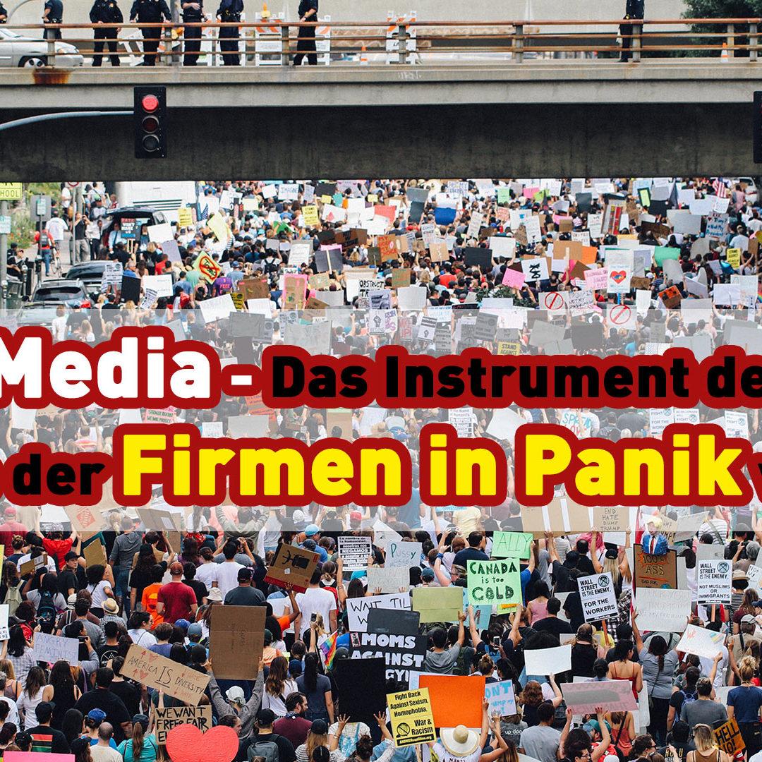 Social Media das Instrument des Mob. Ein Mob der Firmen in Panik versetzt