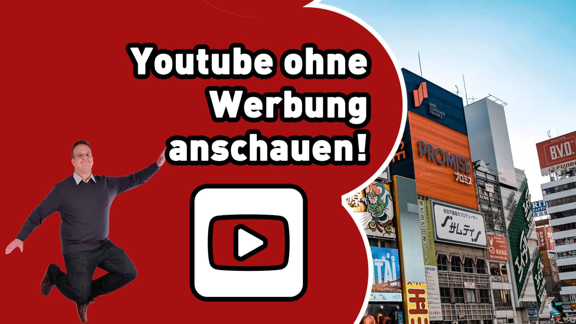 Youtube ohne Werbung geniessen