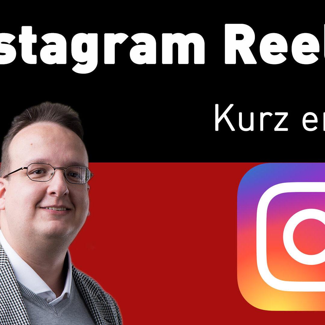 Instagram Reels – Kurz erklärt [Die Schritt für Schritt Anleitung für alle kreativen Köpfe]