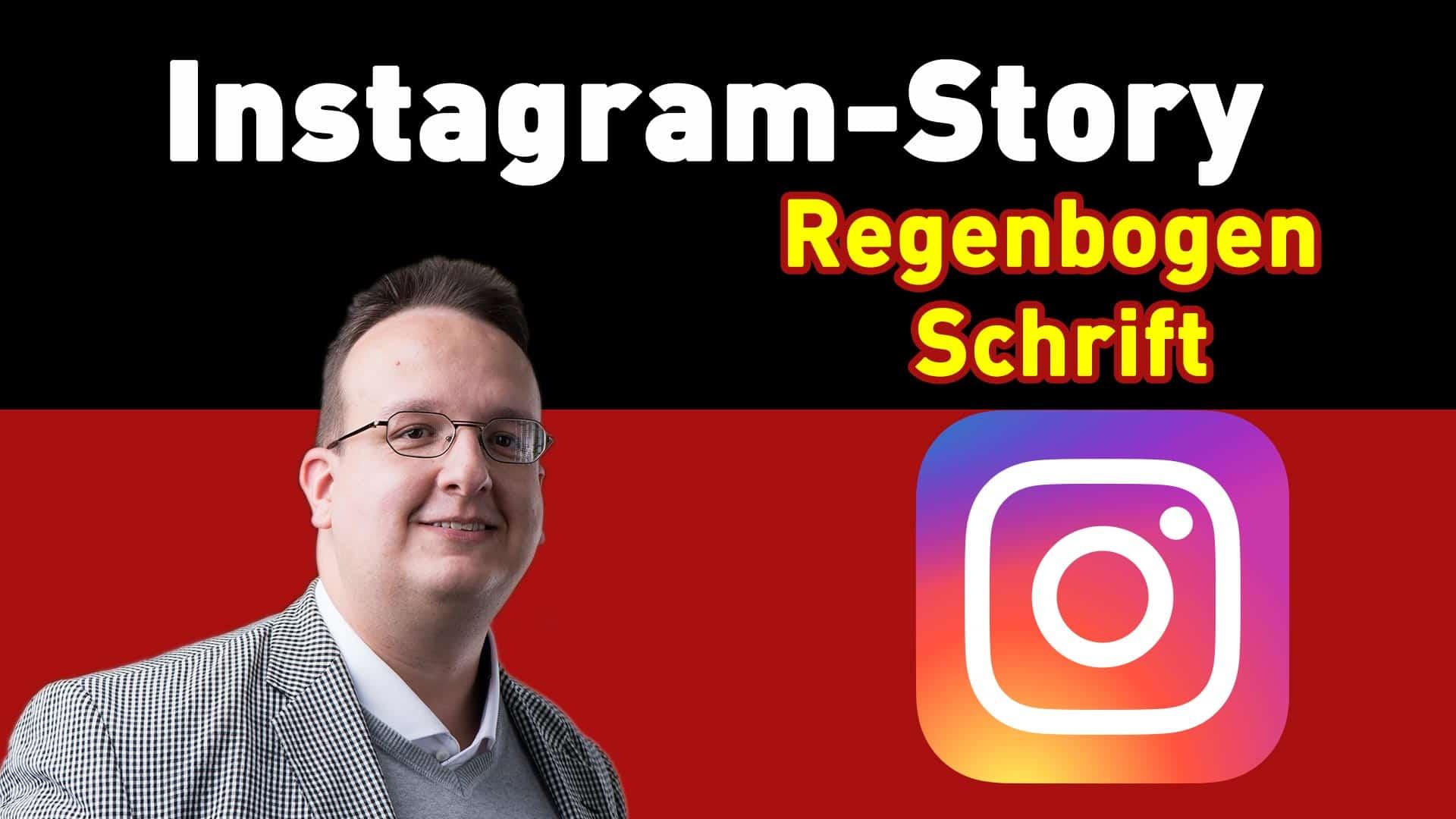 Instagram Story: Wie erstellt man eine Regenbogen Schrift?
