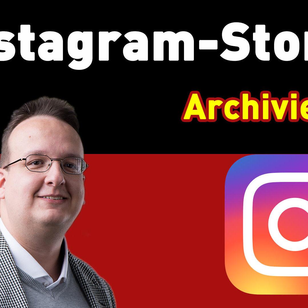 Instagram Story archivieren – Anleitung Tipps und Tricks