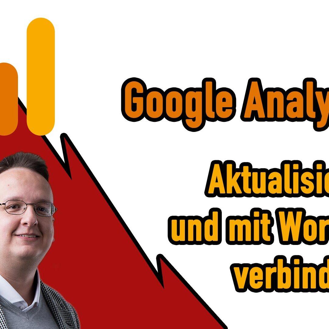 Google Analytics 4 – Aktualisieren und Einrichten