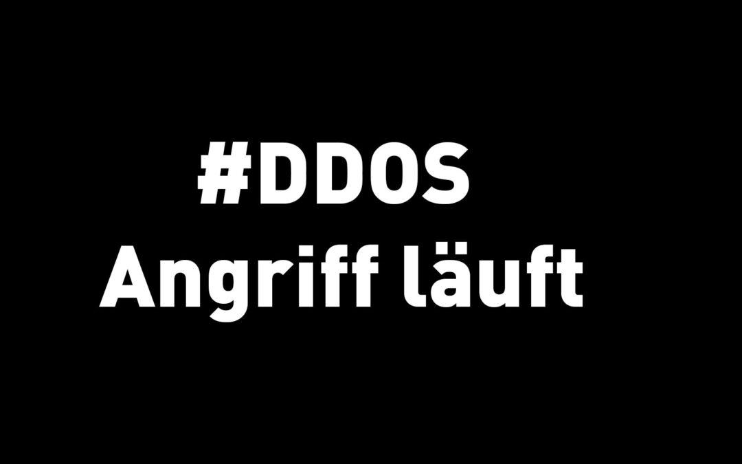 Ein DDOS Angriff läuft gerade – hier die Geschichte was bisher passierte