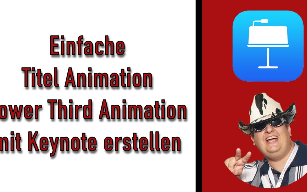 Einfache Titel Animation (Lower Third Animation) mit Keynote erstellen [Für Live Stream oder Videos]
