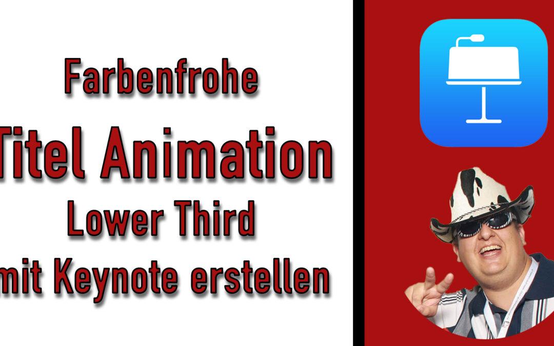 Farbenfrohe Titel Animation Lower Third mit Keynote erstellen [Für Live Stream oder Videos]