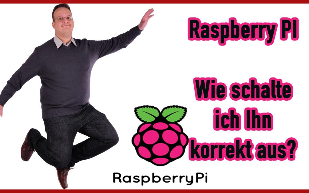 Raspberry Pi: Wie schalte ich ihn korrekt aus?