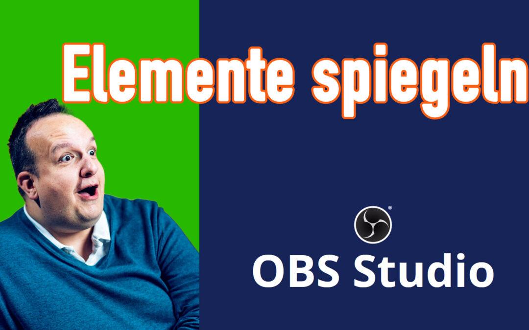 OBS Elemente transformieren, spiegeln oder anpassen