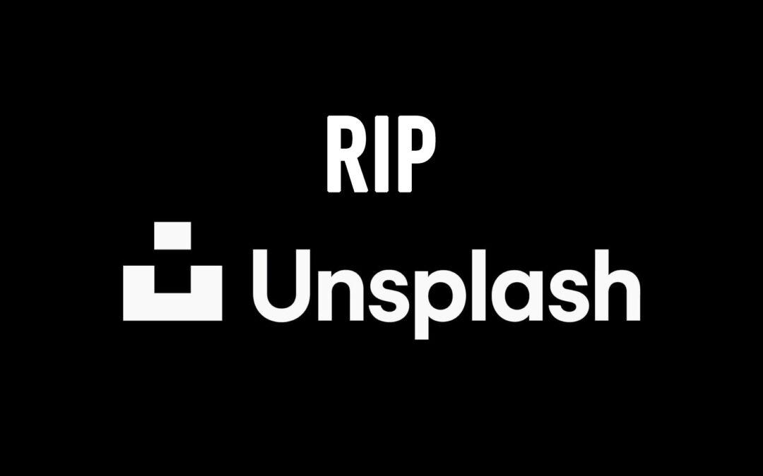RIP Unsplash – Unsplash von Getty Images übernommen