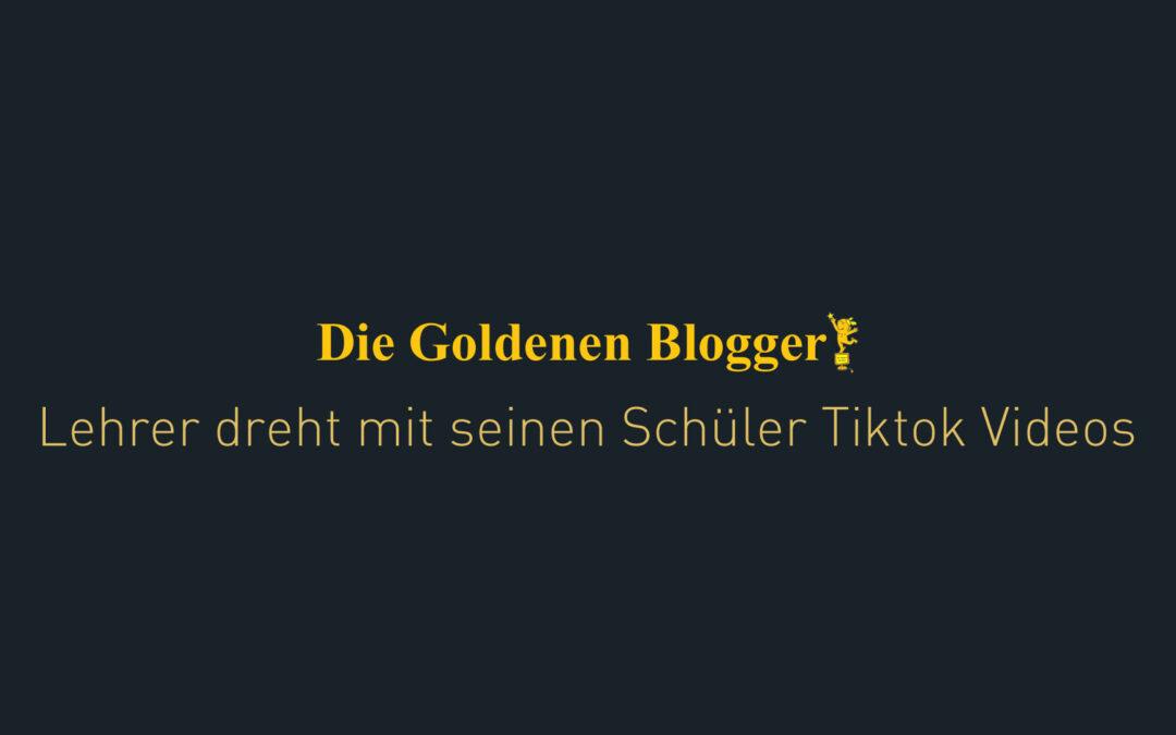 Goldene Blogger nominierung für Herr Grimm und seine Schüler für seine Tiktok Videos