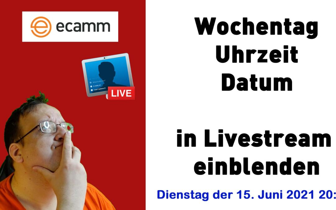 Wochentag & Datum & Uhrzeit in einem Livestream anzeigen lassen (Ecamm Live oder auch mit OBS)