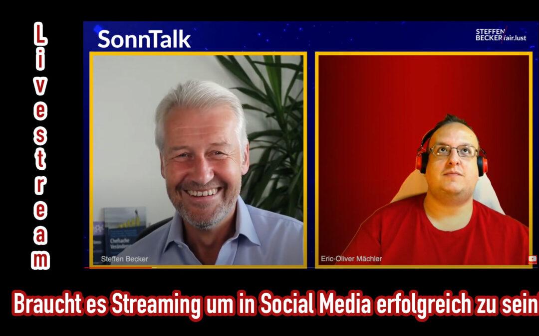 Braucht es Streaming um in Social Media erfolgreich zu sein? – Zu Gast bei SonnTalk von Steffen Becker