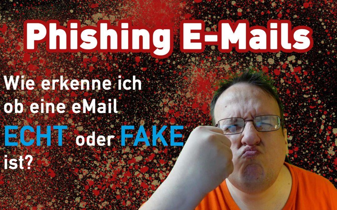Spammails Phishing Emails – Wie erkenne ich eMails ob sie echt oder Fake sind? So checke ich sie!