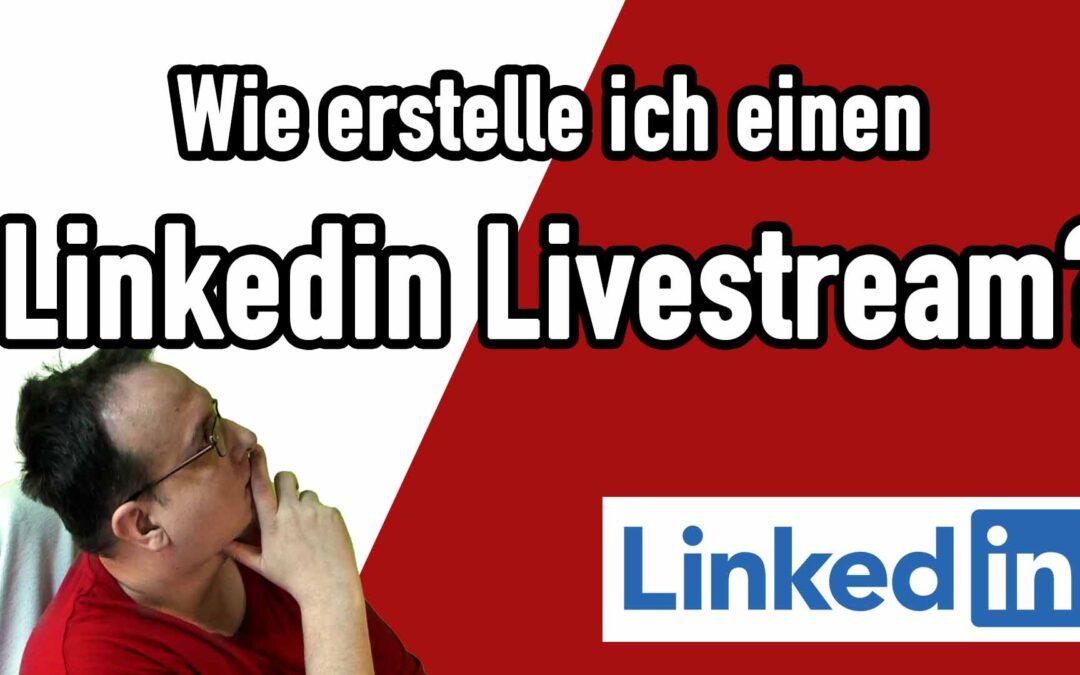 Wie erstelle ich einen LinkedIn Livestream