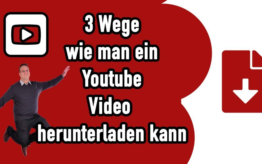 3 Wege wie man ein Youtube Video herunterladen kann