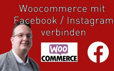 Wie verbinde ich WooCommerce mit Facebook & Instagram? Schritt für Schritt Anleitung für Online Shop